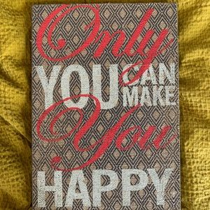 Only you can make you happy sign / picture